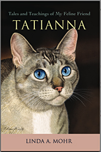 Tales and Teachings of My Feline Friend Tatianna
